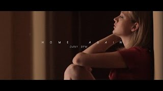 Dany BPM - Home again (Videoclip HD)