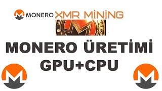 MONERO MİNİNG NASIL YAPILIR, MONERO-XMR ÜRETİMİ GPU+CPU