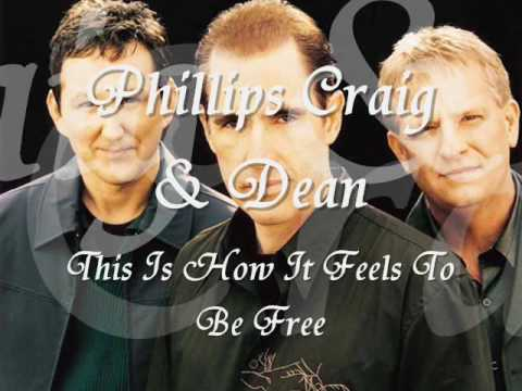 Phillips Craig & Dean - This Is How It Feels To Be Free