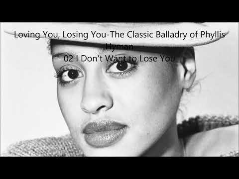 Loving You, Losing You- The Classic Balladry of Phyllis Hyman 02 I Don't Want to Lose You mp3