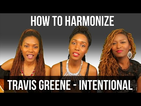 How To Harmonize - Intentional by Travis Greene