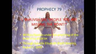"""Prophecy 79 - I, YAHUVEH SAY, """"PEOPLE YOU ARE MISSING THE POINT!"""""""