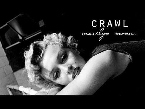 Crawl [Marilyn Monroe]