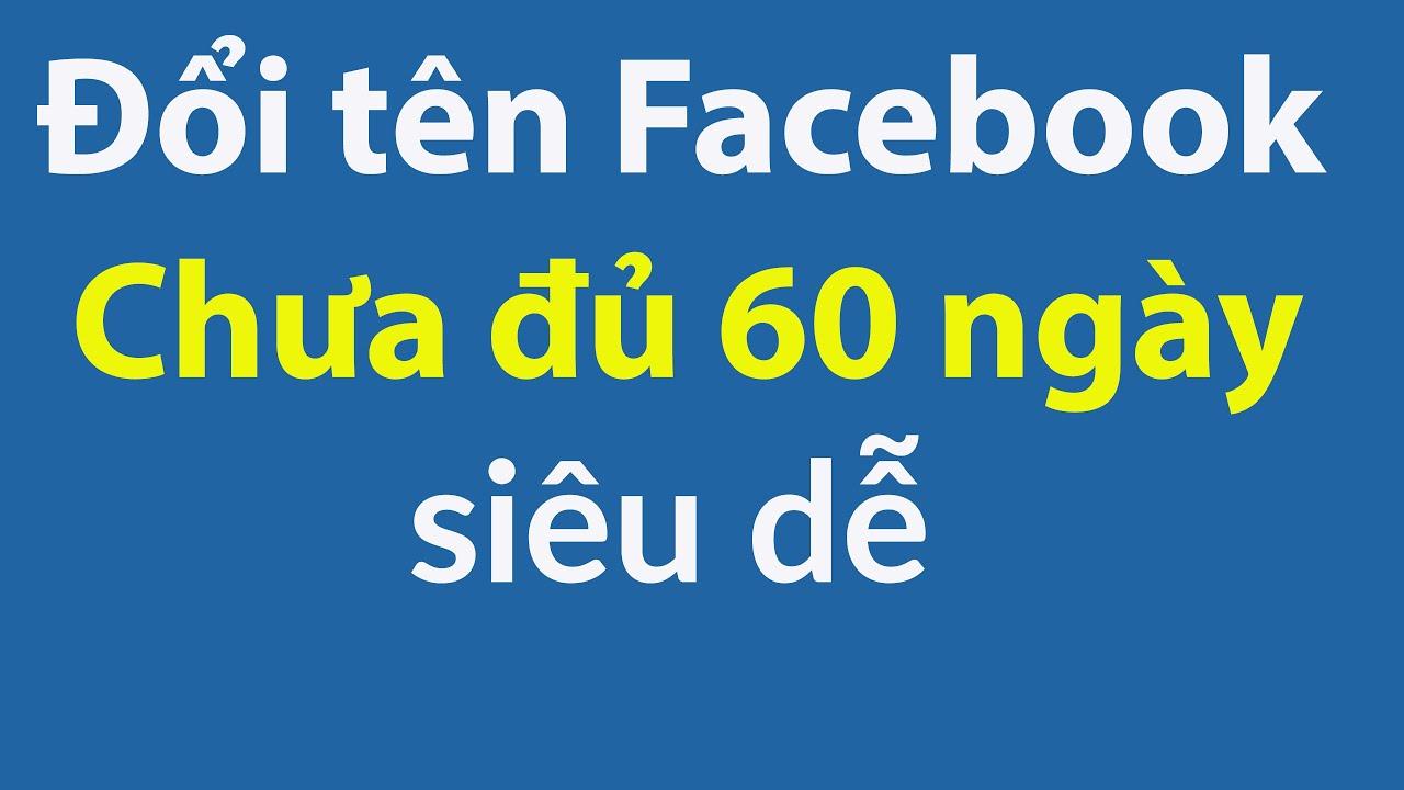 Cách Đổi Tên Facebook Không Cần Đợi 60 Ngày Trên Máy Tính 2020