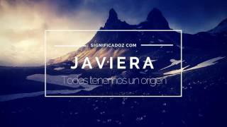 JAVIERA - Significado del Nombre Javiera 🔞 ¿Que Significa?