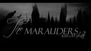 the marauders; kiss of death
