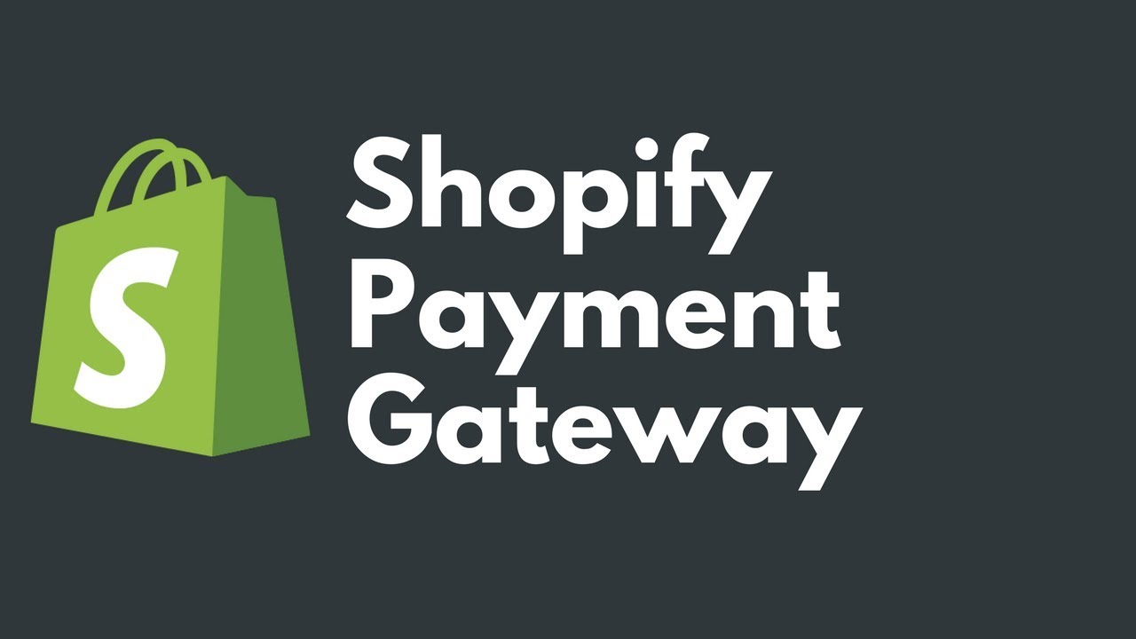 Shopify Payment Gateway | Shopify Payment Methods