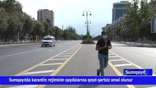 Sert Karantin Rejiminde Sumqayit.06.06.2020