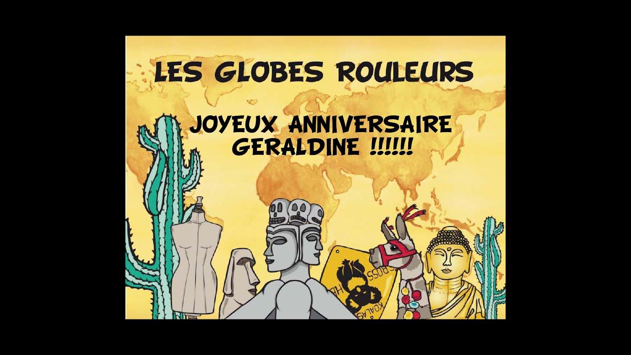 Les Globes Rouleurs Joyeux Anniversaire Geraldine Youtube