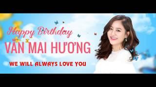 Happy Birthday Van Mai Huong 2018
