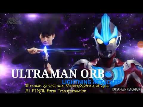 New Generation Ultraman Transformation-Zero;Ginga; Victory;X;Orb and Geed