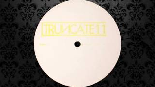 Truncate - Another One (Original Mix) [TRUNCATE]