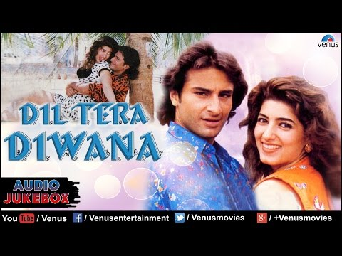 Dil Tera Diwana Full Songs | Saif Ali...