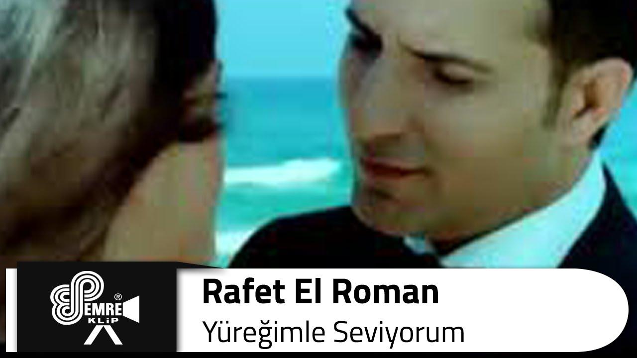 Rafet El Roman Yuregimle Seviyorum Romanlar Muzik