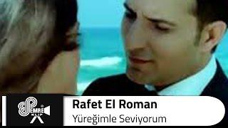Rafet EL ROMAN - Yüreğimle Seviyorum