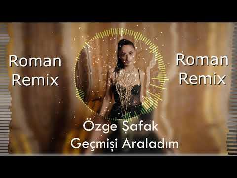 Özge Şafak - Geçmişi Araladım ( 2021 Roman Havası Remix )