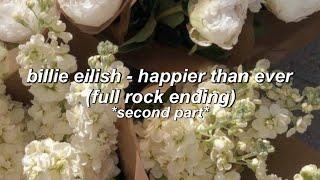 happier than ever - billie eilish (rock part only)