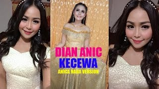 Download lagu KECEWA - DIAN ANIC (ANICA NADA VERSION)