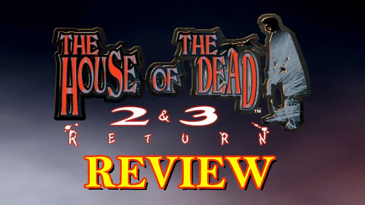 The House Of The Dead 2 3 Return Review Youtube