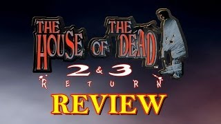 The House of the Dead 2 & 3 Return Review