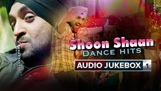 Shoon Shaan Dance Hits | Audio Jukebox Part 1 | Punjabi Songs