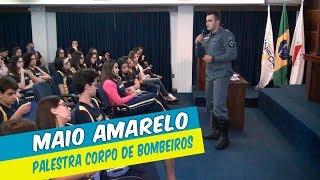 MAIO AMARELO - PALESTRA CORPO DE BOMBEIROS