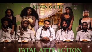 Kevin Gates ~ Fatal Attraction Lyrics