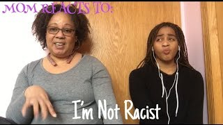 MOM REACTS TO JOYNER LUCAS- I'M NOT RACIST
