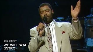 Ron Kenoly - We Will Wait Intro