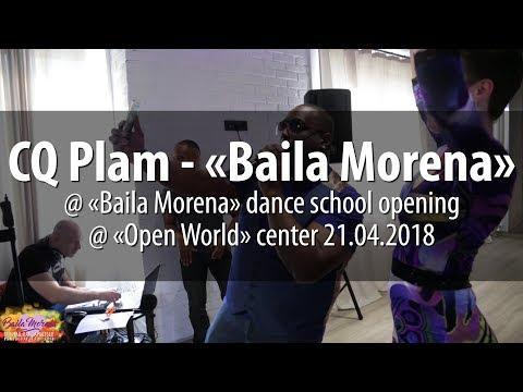CQ Plam - «Baila Morena» @ «Baila Morena» Dance School Opening 2018.04.21
