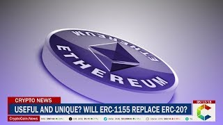 Useful and Unique? Will ERC-1155 Replace ERC-20?