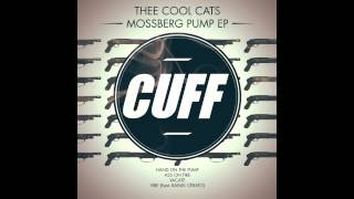 Thee Cool Cats - Ass on Fire (Original Mix) [CUFF] Official