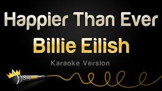 Billie Eilish - Happier Than Ever (Karaoke Version)