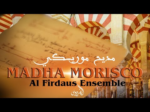 "Al Firdaus Ensemble: ""Madha Morisco 