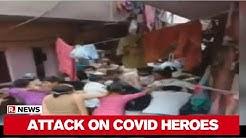 Delhi: COVID Warriors Attacked By Locals In Naraina Containment Zone