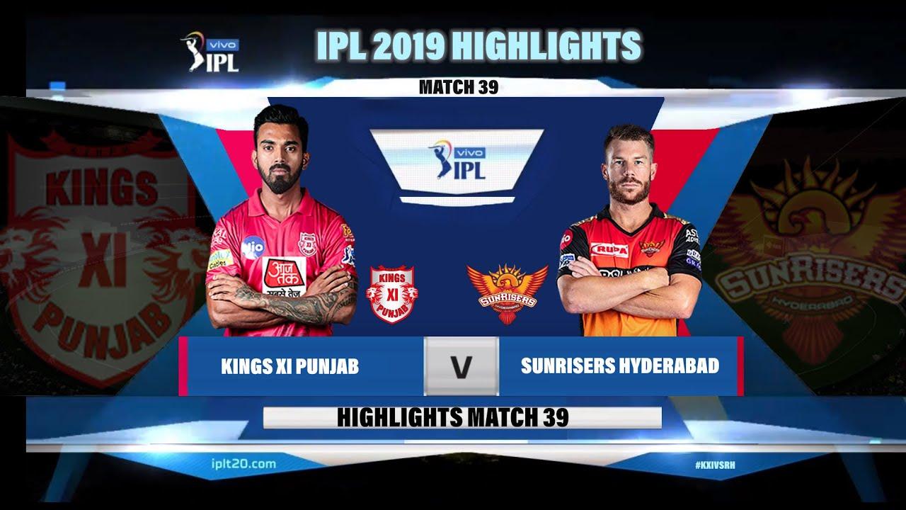 Kxi Vs Srh Ipl 2019 Highlights Ii Kings Xi Punjab Vs Sunrisers Hyderabad Ipl 2019 Highlights Youtube