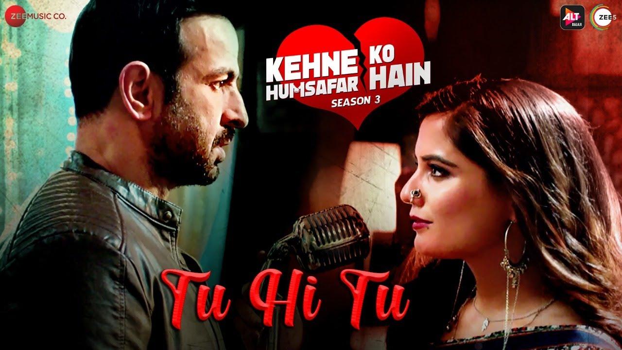Tu Hi Tu - Kehne Ko Humsafar Hain | Chinmayi Tripathi | Kingshuk Chakravarty