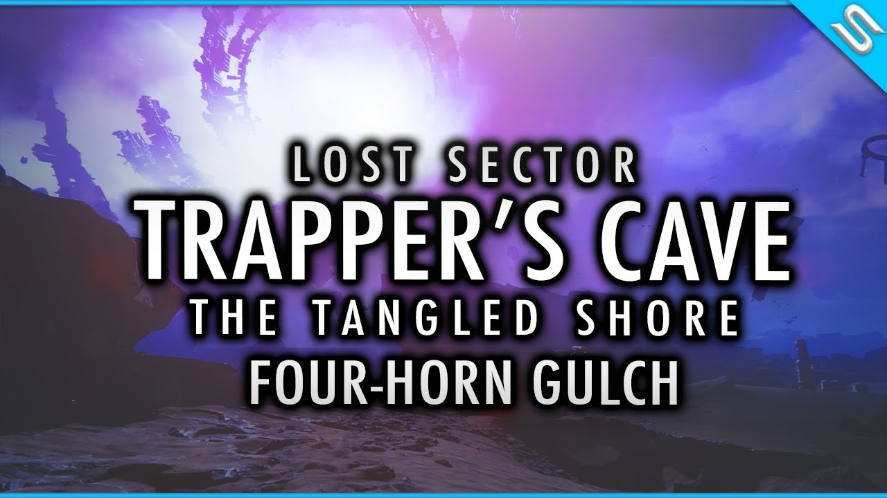 Destiny 2 - Lost Sector Four Horn Gulch - The Tangled Shore - Trapper's Cave