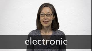 How to pronounce ELECTRONIC in British English