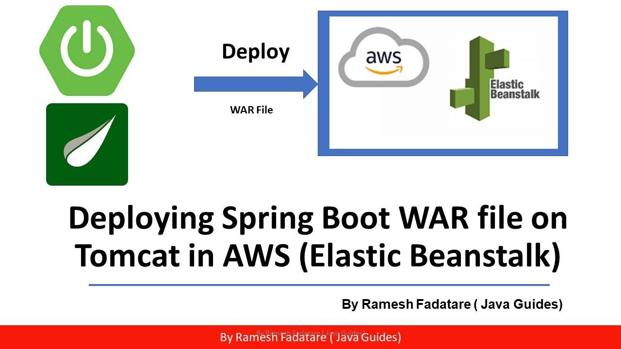 Deploy Spring Boot WAR file on Tomcat in AWS   Elastic Beanstalk