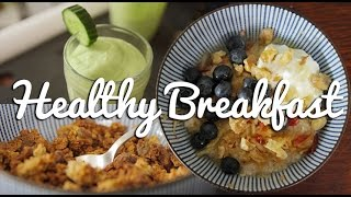 Three Healthy Breakfast Ideas - Crumbs