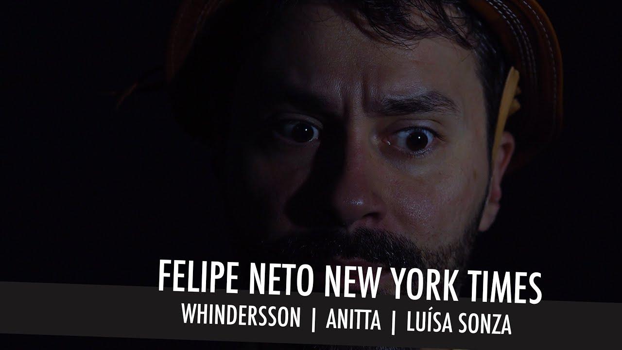 FELIPE NETO NEW YORK TIMES | WHINDERSSON | ANITTA | LUÍSA SONZA