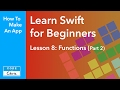 Learn Swift for Beginners - Ep 8 - Functions Part 2