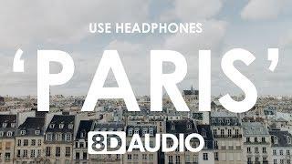 The Chainsmokers – Paris (8D AUDIO) 🎧