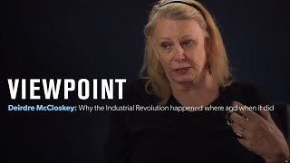Why did the Industrial Revolution happen when and where it did? | VIEWPOINT