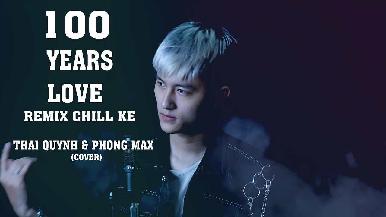 100 YEARS LOVE CHILL KE ( PHONG MAX REMIX ) | THÁI QUỲNH COVER | HOT TIKTOK 2020