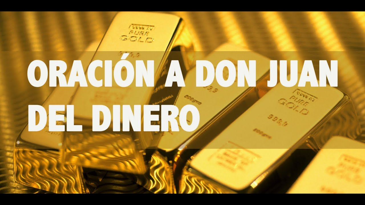 Oracion A Don Juan Del Dinero Youtube