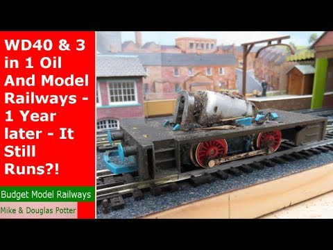 WD40 & 3 in 1 Oil And Model Railways - 1 Year later - It Still Runs?! - Budget The Bear Takes Over!