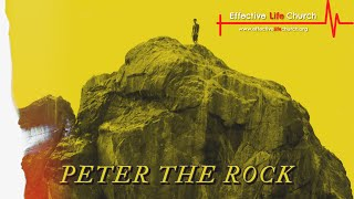 Effective Life Church - Peter The Rock - Pastor Matthew Guest