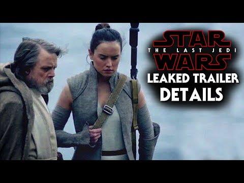 Star Wars The Last Jedi Leaked Trailer Details Revealed! (NEW)
